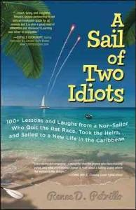 a sail of two idiots book was written by one of our sailing school graduates