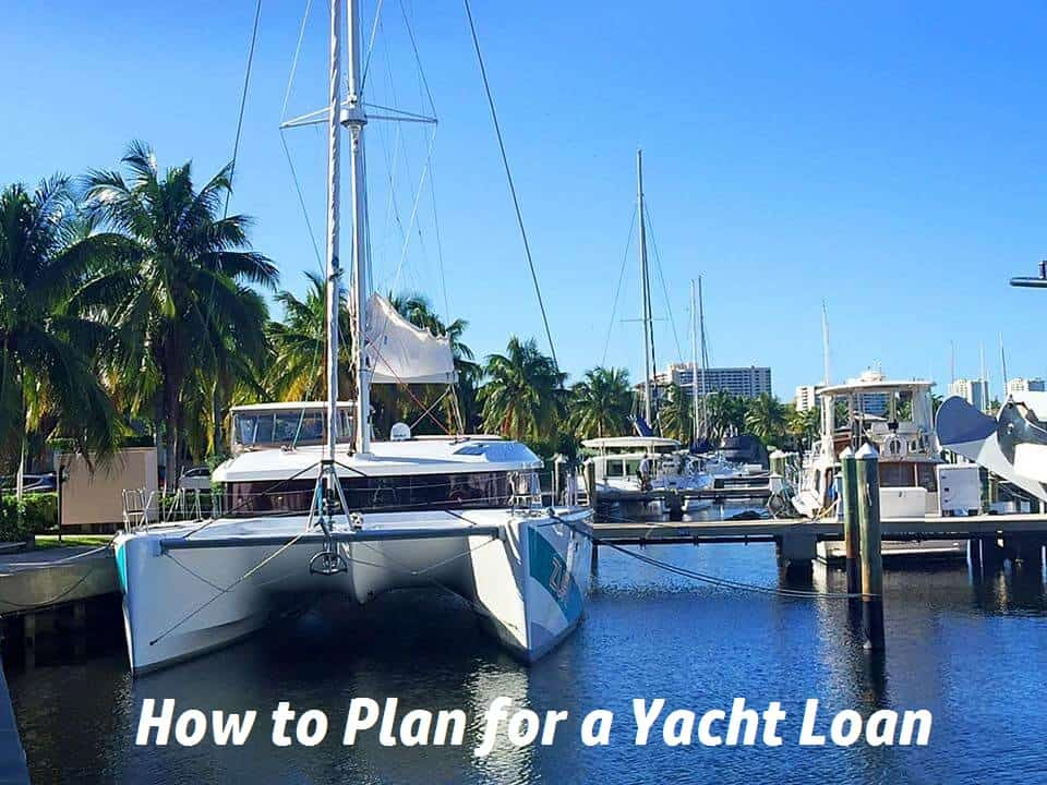 how to plan to get a yacht loan